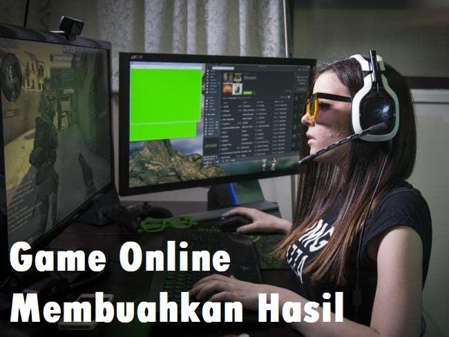 Game Online Membuahkan Hasil