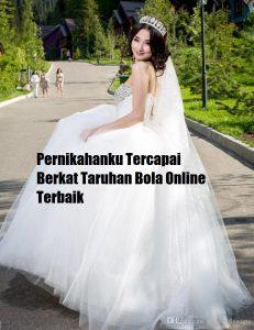 Pernikahanku Tercapai Berkat Taruhan Bola Online Terbaik