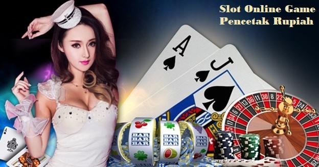 Slot Online Game Pencetak Rupiah